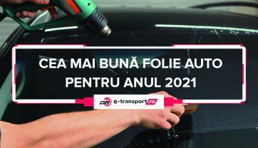 Folie auto | Cum le alegi in 2021? Pareri, Recomandari si Ghid!