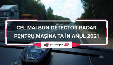 Cel mai bun detector radar | Pareri, Ghid si Recomandari pentru 2021!