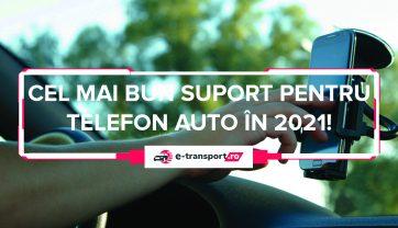 Cel mai bun suport auto pentru telefon | Ghid, Pareri si Recomandari pentru 2021!