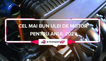 Cel mai bun ulei de motor | Pareri, Ghid si Recomandari pentru 2021!